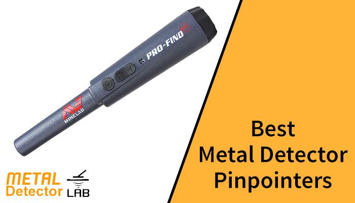 Best Metal Detector Pinpointers