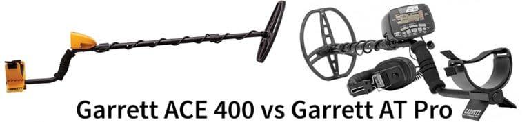 Garrett ACE 400 vs Garrett AT Pro
